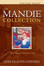 The Mandie Collection : Volume Eight - Lois Gladys Leppard