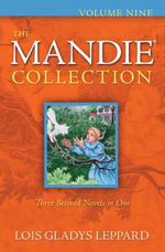 The Mandie Collection : Volume Nine - Lois Gladys Leppard
