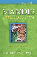 The Mandie Collection : Volume Ten - Lois Gladys Leppard