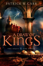 Draw of Kings, A - Patrick W. Carr