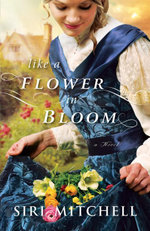 Like a Flower in Bloom - Siri Mitchell