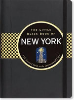 Little Black Book of New York : The Essential Guide to the Quintessential City - Peter Pauper Press
