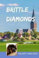 Brittle Diamonds - Hilary C T Walker