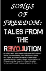 Songs of Freedom : Tales from the Revolution - Darryl W Perry