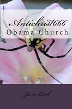 Antichrist666 : Obama Church - Jason Clark