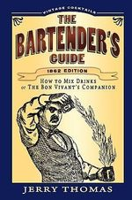 The Bartender's Guide - Dr. Jerry Thomas