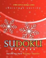 Sudoku Puzzles - Christmas Edition, Hard to Very Hard : Puzzles + Solutions - Steve Soto