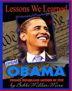 Lessons We Learned from Obama : From a Former Republican Mother of Five - Bobbi Miller-Moro