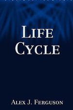 Life Cycle - Alex J Ferguson