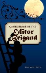 Confessions of the Editor Brigand - Cori Nicole Smith