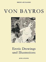VON BAYROS, Erotic Drawings and Illustrations
