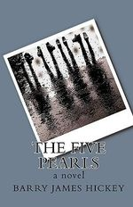 The Five Pearls - Barry James Hickey
