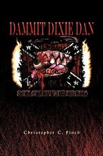 Dammit Dixie Dan : Son of Beezel Bubba - Chris Finch