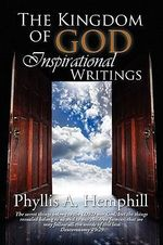 The Kingdom of God Inspirational Writings - Phyllis A. Hemphill