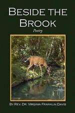 Beside the Brook : Poetry - Virginia Davis