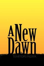 A New Dawn - Temitope Fadiya