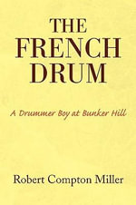The French Drum - Robert Compton Miller