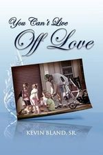 You Can't Live Off Love - Kevin Bland