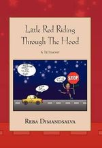 Little Red Riding Through the Hood : A Testimony - Renee Harden