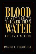 Blood Is Not Always Thicker Than Water : The Evil Within - Jacqueline Tucker