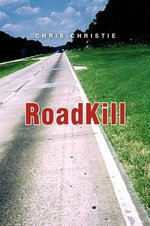 Roadkill : The Life of Andrew Tien Vo - Chris Christie