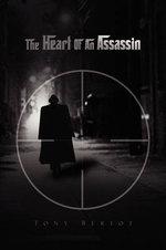 The Heart of an Assassin - Antonio Bertot
