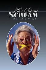 The Silent Scream - Mae Ella Wright