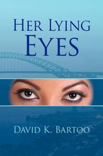 Her Lying Eyes : The Evil Within - David K. Bartoo