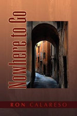 Nowhere to Go - Ron Calareso
