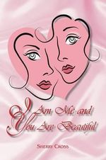I Am Me and You Are Beautiful - Sherry Cross