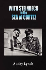 With Steinbeck in the Sea of Cortez - Audry Lynch