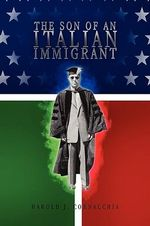 The Son of an Italian Immigrant : A Memoir of 1966 - Harold J. Cornacchia
