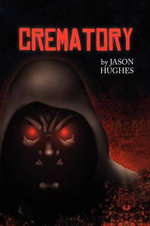 Crematory - Jason Lee Hughes