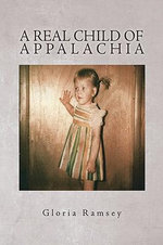 A Real Child of Appalachia - Gloria Ramsey