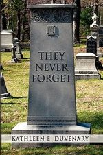 They Never Forget - Kathleen E. Duvenary