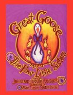 Great Goose and the Four Little Sisters - Jennifer Jeanne Marshall