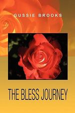 The Bless Journey - Gussie Brooks