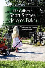 The Collected Short Stories of Jerome Baker - Jerome Baker