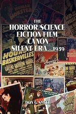 The Horror Science Fiction Film Canon - Don G. Smith