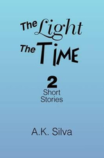 The Light the Time - A. K. Silva