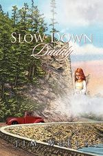 Slow Down Daddy - Jim Wells