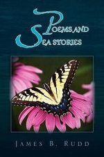 Poems and Sea Stories - James Rudd