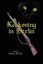 A Reckoning in Berlin - Herbert Lobl