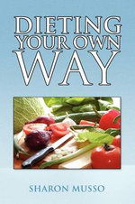 Dieting Your Own Way - Sharon Musso