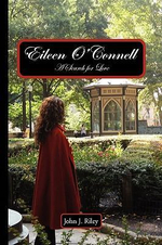 Eileen O'Connell : A Search for Love - John J. Riley