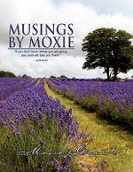 Musings by Moxie - Moxie Grant
