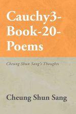 Cauchy3-book-20-poems : Cheung Shun Sang's Thoughts - Cheung Shun Sang