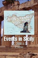 Events in Sicily : B.c. 2000 A.c. - Aldo Gelso