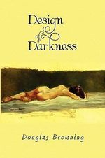 Design of Darkness - Douglas Browning