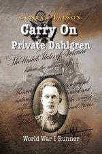 Carry on Private Dahlgren : World War I Runner - Conrad Larson